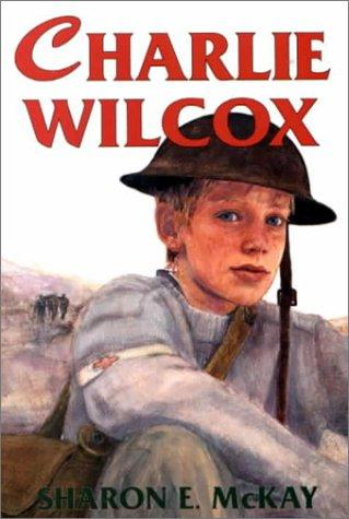 Charlie Wilcox by Sharon E. McKay