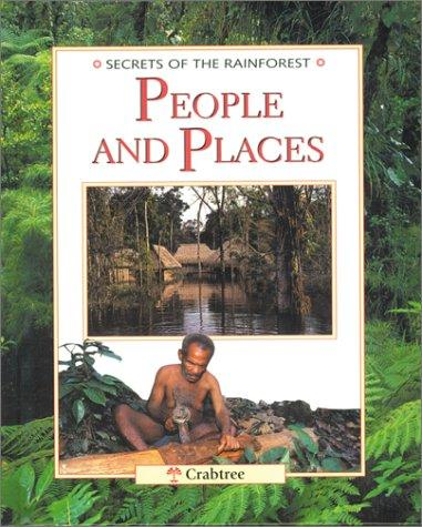People and Places (Secrets of the Rainforest)