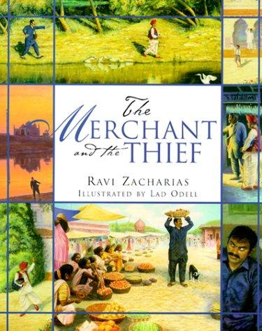 The merchant and the thief by Ravi K. Zacharias