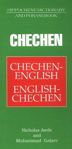 Chechen Dictionary & Phrasebook (Hippocrene Dictionary and Phrasebook) by Nicholas Awde