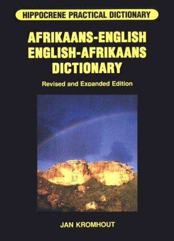 Afrikaans-English/English-Afrikaans Dictionary (Hippocrene Practical Dictionary) by Jan Kromhout