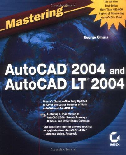 Mastering AutoCAD 2004 and AutoCAD LT 2004 by George Omura