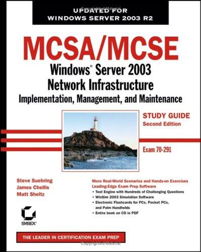 MCSA/MCSE: Windows Server 2003 Network Infrastructure Implementation, Management, and Maintenance Study Guide by James Chellis