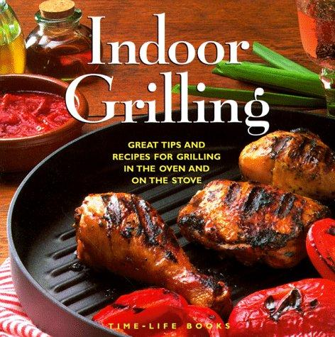 Indoor Grilling by Time-Life Books