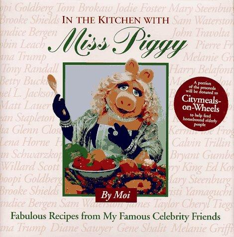 In the Kitchen with Miss Piggy by Jim Lewis