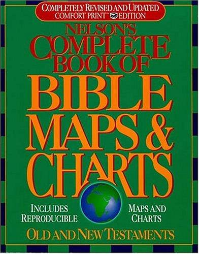 Nelson's complete book of Bible maps & charts by