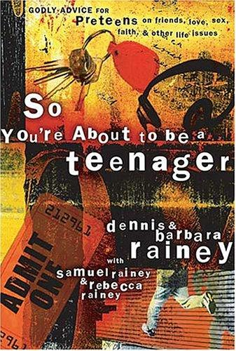 So You're About to Be a Teenager by Familylife
