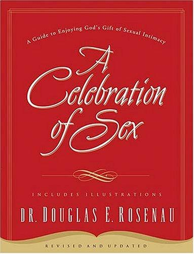 A celebration of sex by Douglas Rosenau