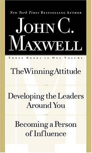 Maxwell 3-in-1 Special Edition (The Winning Attitude / Developing the Leaders Around You / Becoming a Person of Influence) by John C. Maxwell