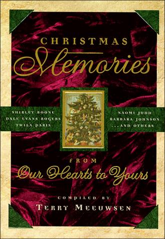 Christmas memories by [compiled by] Terry Meeuwsen.