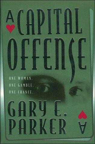 A capital offense by Gary E. Parker