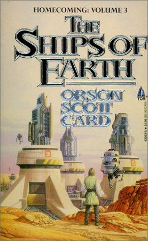 The Ships of Earth: Homecoming Orson Scott Card
