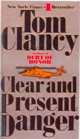 Clear and Present Danger (Jack Ryan Novels) by Tom Clancy