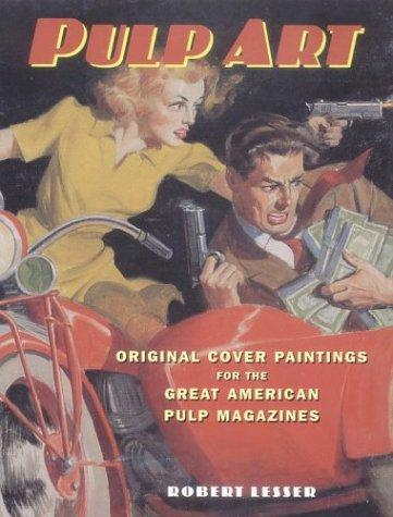Image 0 of Pulp Art: Original Cover Paintings for the Great American Pulp Magazines