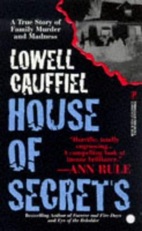 House Of Secrets (True Crime) by Lowell Cauffiel