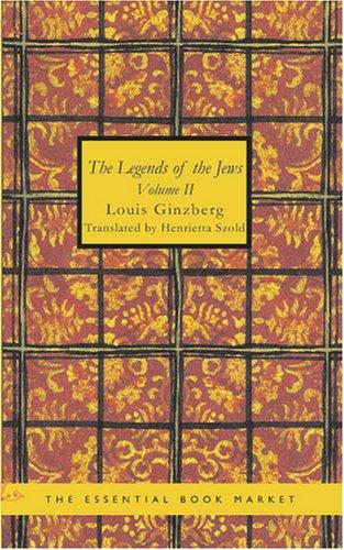 The Legends of the Jews, Volume 2 by Louis Ginzberg