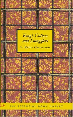 King's Cutters and Smugglers by E. Keble Chatterton