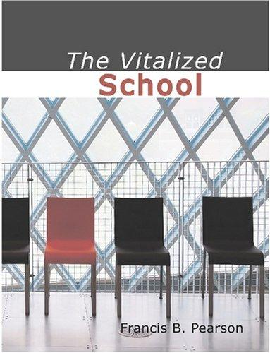 The Vitalized School (Large Print Edition)