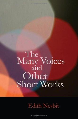 The Many Voices and Other Short Works by E. Nesbit