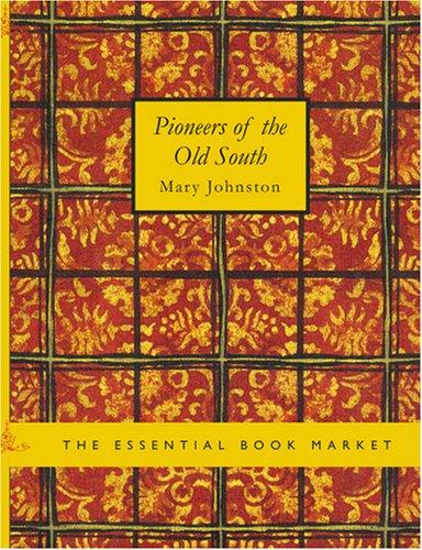 Pioneers of the Old South (Large Print Edition)