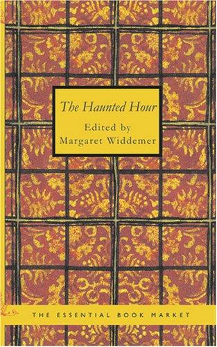 The Haunted Hour by Margaret Widdemer