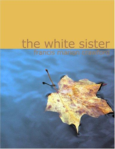 The White Sister (Large Print Edition)