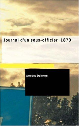 Journal d'un sous-officier 1870 by Amédée Delorme