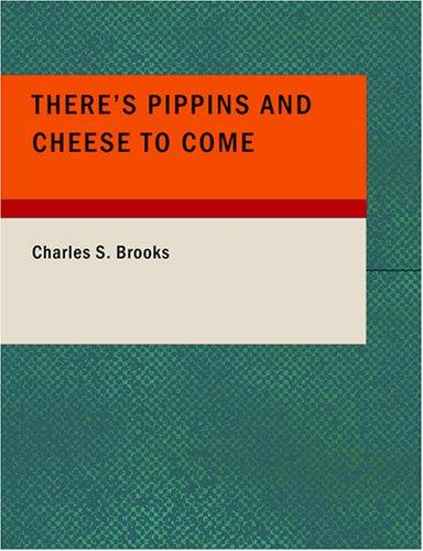 There's Pippins and Cheese to Come (Large Print Edition)