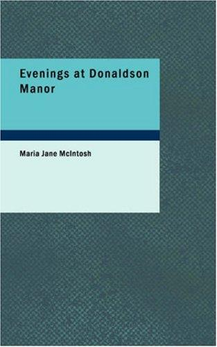 Evenings at Donaldson Manor by Maria J. McIntosh