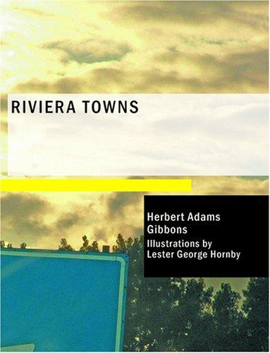 Riviera Towns by Gibbons, Herbert Adams