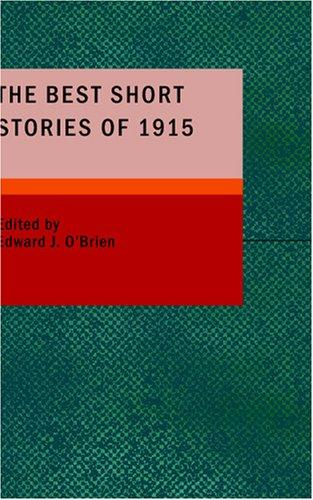 The Best Short Stories of 1915 by Edward J. OBrien