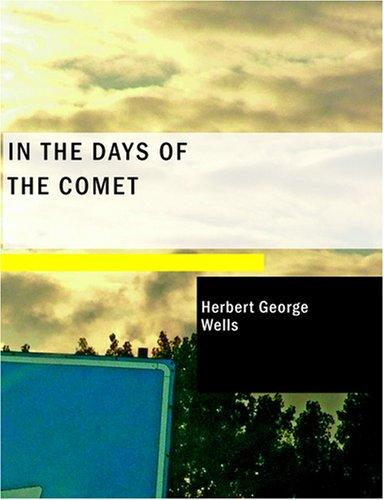 In the Days of the Comet (Large Print Edition)