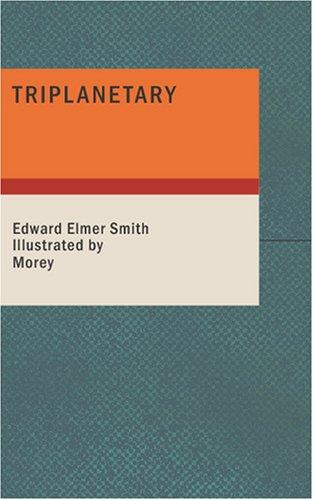Triplanetary by Edward Elmer Smith