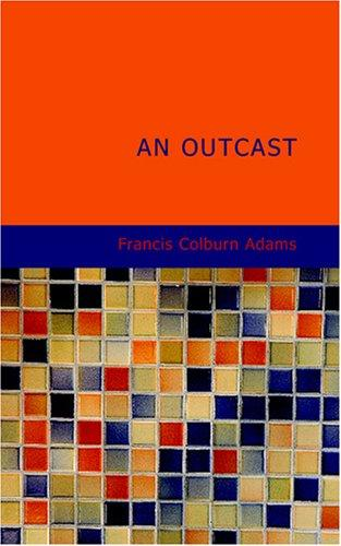 An Outcast by Francis Colburn Adams