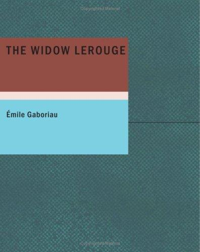 The Widow Lerouge by mile Gaboriau