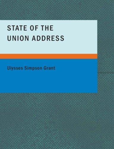 State of the Union Address by Ulysses Simpson Grant