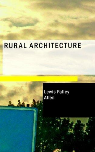 Rural Architecture by Lewis Falley Allen