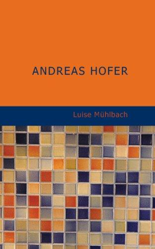 Andreas Hofer by Luise Mühlbach