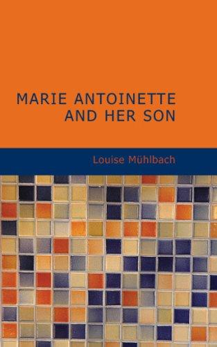 Marie Antoinette and Her Son by Luise Mühlbach