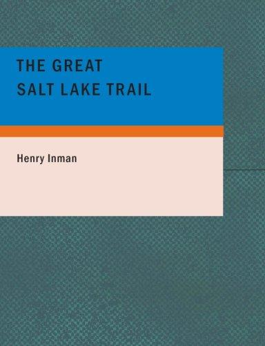 The Great Salt Lake Trail by Henry Inman