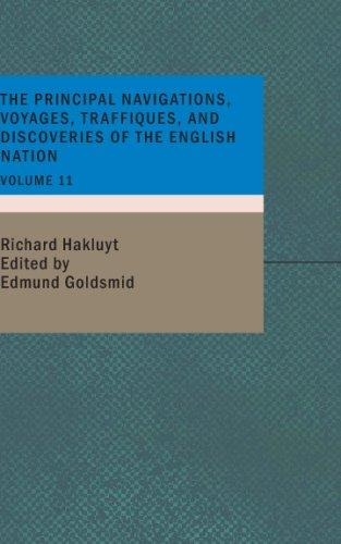 The Principal Navigations; Voyages; Traffiques and Discoveries of the English Nation- Volume 11 by Richard Hakluyt