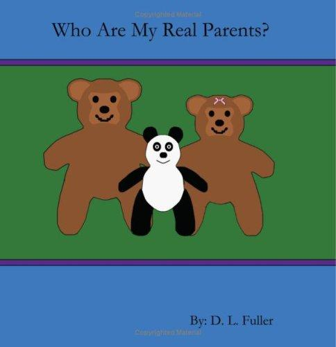 Who Are My Real Parents? by D. L. Fuller