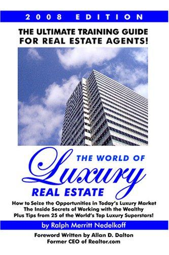 The World of Luxury Real Estate by Ralph Merritt Nedelkoff