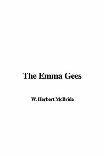 The Emma Gees by W. Herbert McBride