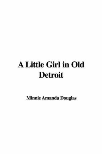 A Little Girl in Old Detroit by Minnie Amanda Douglas
