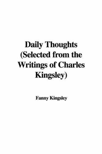 Daily Thoughts (Selected from the Writings of Charles Kingsley) by Fanny Kingsley