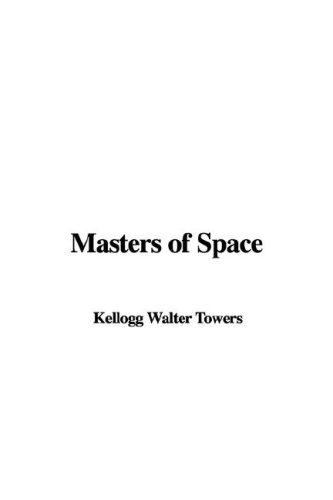 Masters of Space by Kellogg Walter Towers