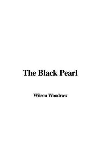 The Black Pearl by Wilson Woodrow