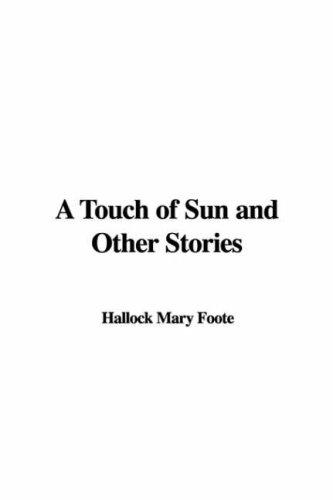 A Touch of Sun and Other Stories by Hallock Mary Foote