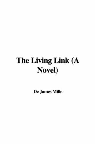 The Living Link (A Novel) by James De Mille
